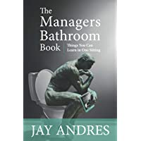 The Managers Bathroom Book: Things you can learn in one sitting