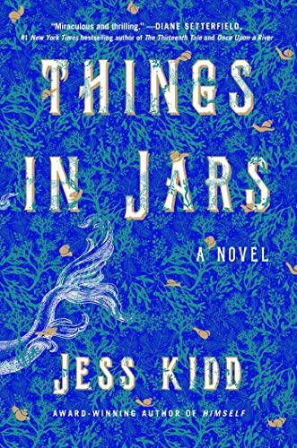 Things in Jars: A Novel by [Kidd, Jess]