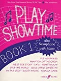 Play Showtime for Alto Saxophone, Bk 1: Hits from the Greatest Shows of All Time (Faber Edition: Play Showtime)
