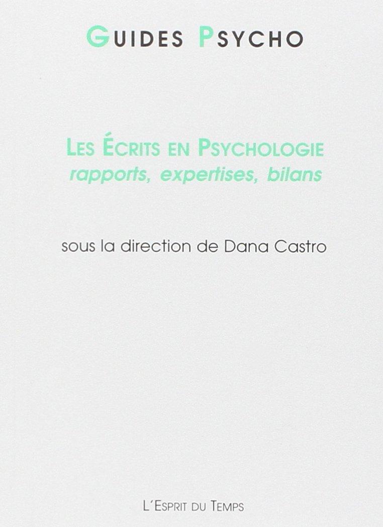 Les écrits en psychologie : Rapports, expertises, bilans Poche – 24 octobre 2000 Jean-Luc Bernaud Françoise Caron Dana Castro Jean-Pierre Chartier