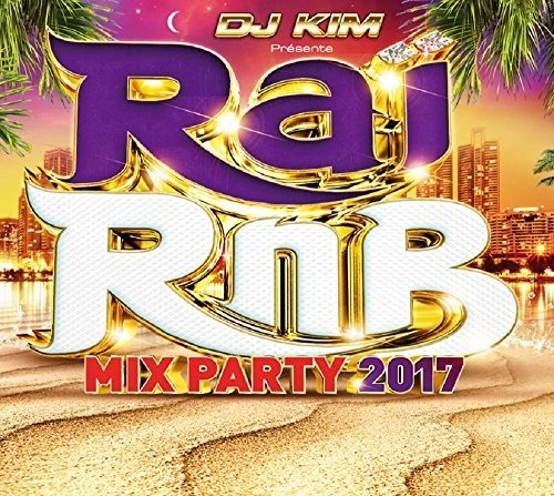 Rai RNB Mix Party 2017 / Various