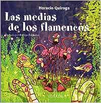 Las medias de los flamencos (Cuentos de la selva): Amazon