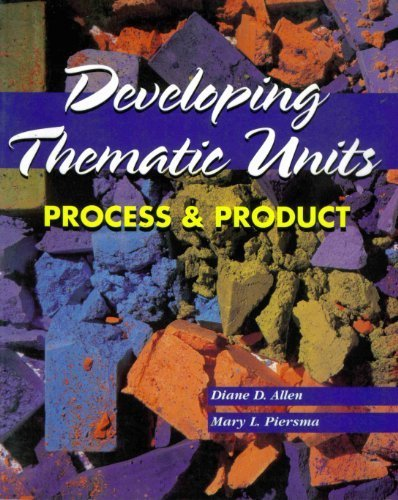 Developing Thematic Units: Process and Product