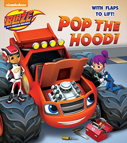 (Pop the Hood! (Blaze and the Monster Machines) (Lift-the-Flap) )