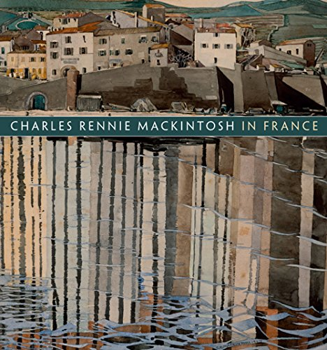 - Charles Rennie Mackintosh in France: Landscape Watercolours