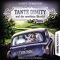 Tante Dimity und der unerhörte Skandal (Ein Wohlfühlkrimi mit Lori Shepherd 3) Hörbuch von Nancy Atherton Gesprochen von: Luise Schubert