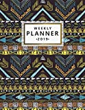 Weekly Planner 2019: Tribal Print Monthly and Weekly Organizer. Pretty Vintage Yearly Agenda, Calendar, Journal and Notebook (January 2019 - December 2019) by
