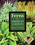 Ferns for American Gardens, Mickel, John T., 0025844911
