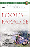 Fool's Paradise (John Gierach's Fly-fishing Library) (English Edition)