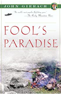 Amazon standing in a river waving a stick john gierachs fly fools paradise john gierachs fly fishing fandeluxe Epub