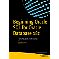 Beginning Oracle SQL for Oracle Database 18c: From Novice to Professional (English Edition)