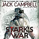 Stark's War: Stark's War, Book 1 Audiobook by Jack Campbell Narrated by Eric Summerer