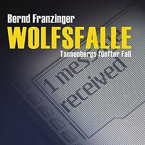 Wolfsfalle (Tannenbergs Fälle) Hörbuch