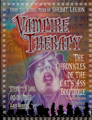 Vampire Therapy: The Chronicles of The Cat's Ass Boutique, Seasons and Reasons