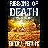 Ribbons of Death (Peacetaker Series Book 1)