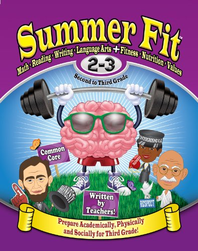 Summer Fit Second to Third Grade: Math, Reading, Writing, Language Arts + Fitness, Nutrition and Values