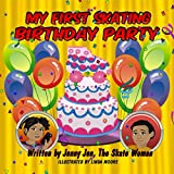 img - for My First Skating Birthday Party: 5 Minute Story: Celebrating Two Birthday Parties at the Skating Rink! Prepare Your Kids with My First Skate Class Lessons at Skate 101! (My First Skate Books) book / textbook / text book