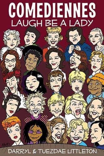 Read Online Comediennes: Laugh Be a Lady pdf epub
