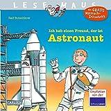 Ich hab einen Freund, der ist Astronaut (LESEMAUS, Band 25)