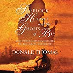 Sherlock Holmes and the Ghosts of Bly:: And Other New Adventures of the Great Detective (Unabridged) | Donald Thomas
