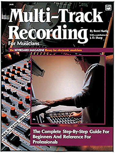 Multi-Track Recording for Musicians (Keyboard Magazine Library for Electronic Musicians)