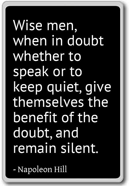 Amazoncom Wise Men When In Doubt Whether To Speak Or T