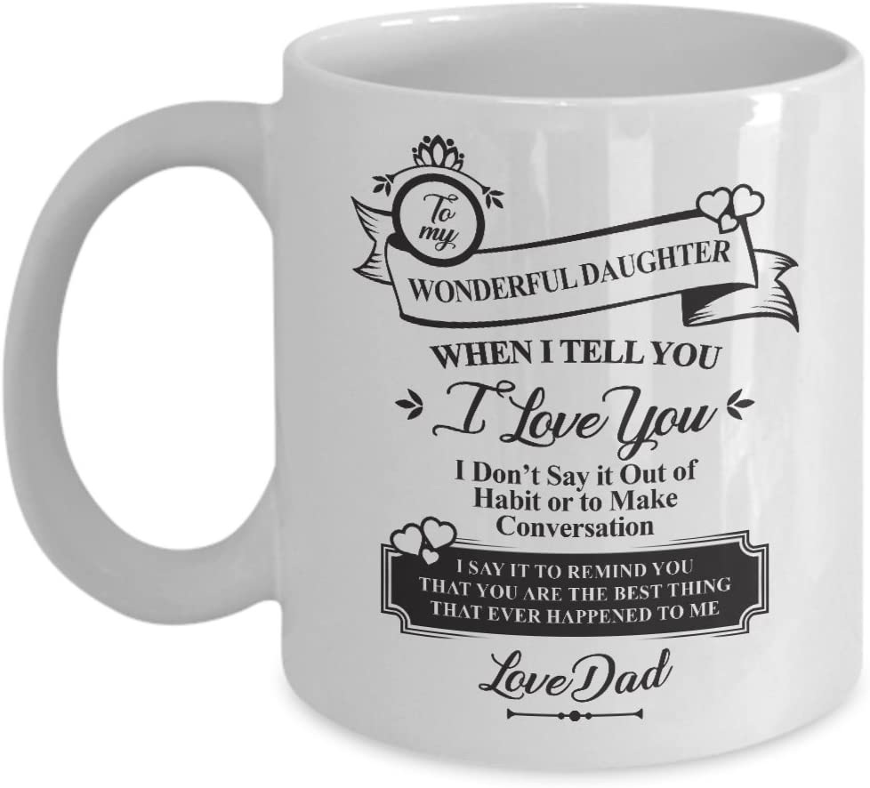 Amazon Com Best Daughter Coffee Mug To My Wonderful Daughter From Dad Perfect Father S Love Gift For Daughter Heart Touching Gift Idea For Lovely Young Lady Girl Woman Novelty