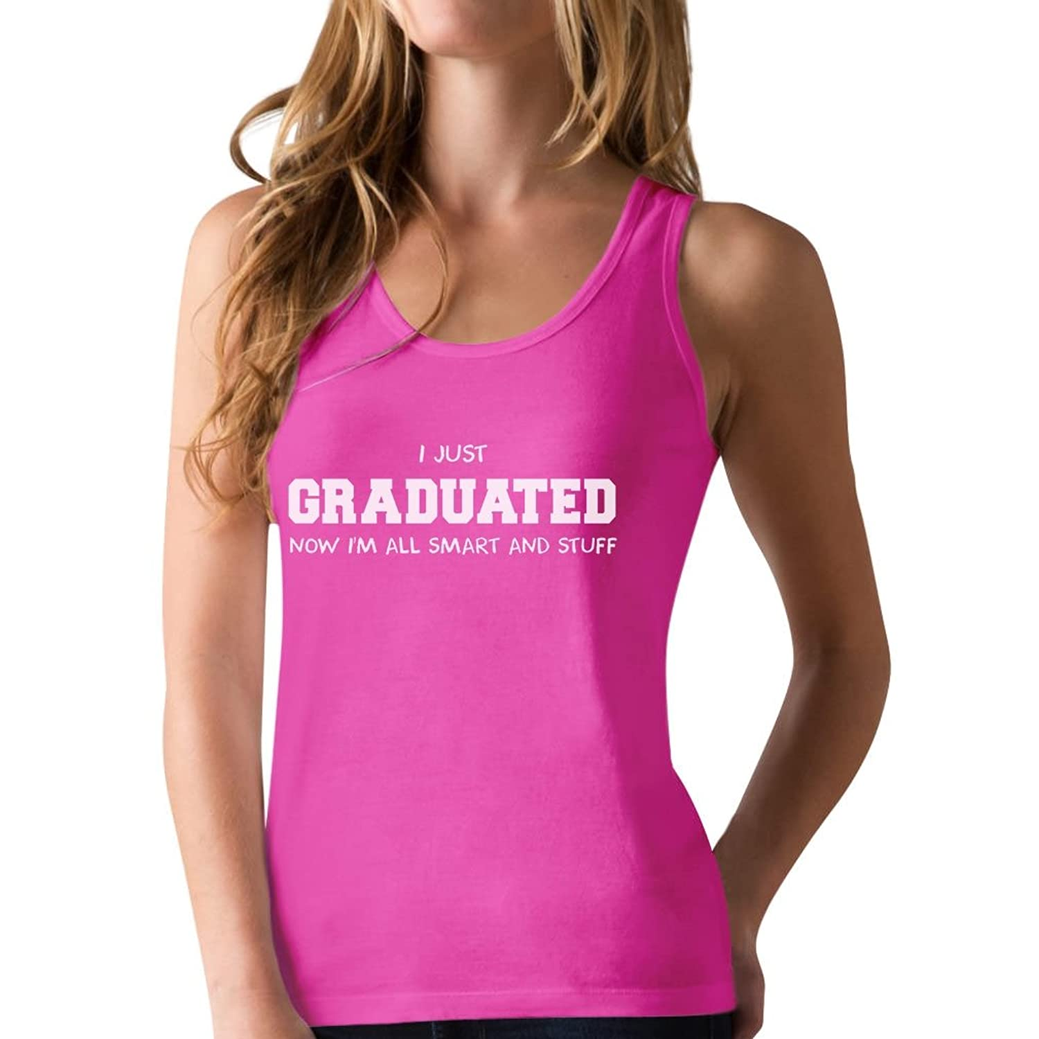 I Just Graduated Now I'm All Smart And Stuff - Funny Racerback Tank Top