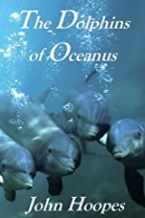 The Dolphins of Oceanus Kindle Edition