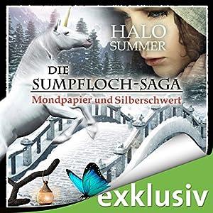 Mondpapier und Silberschwert (Die Sumpfloch-Saga 4) Hörbuch