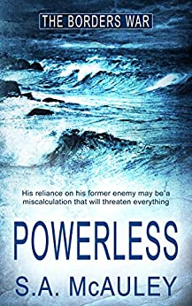 Powerless (The Borders War Book 3) by [McAuley, S.A.]
