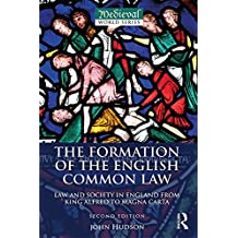 The Formation of the English Common Law: Law and Society in England from King Alfred to Magna Carta (The Medieval World)