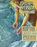 How to Keep Your Datsun/Nissan Alive: Maintenance & Repair 1968-1986 - 510, 610, 710, 521, 620, 720 Cars & Trucks