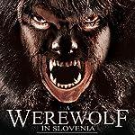 A Werewolf in Slovenia | OH Krill