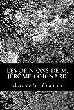 Les Opinions de M. Jérôme Coignard, Anatole France, 147923608X