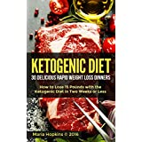The Ketogenic Diet: The 30 BEST Low Carb Recipes That Burn Fat Fast!: Lose 15 Pounds with the The KetoDiet Cookbook in Two Weeks or Less! (The Ketogenic ... for Weight Loss - High-Fat Paleo Meals)
