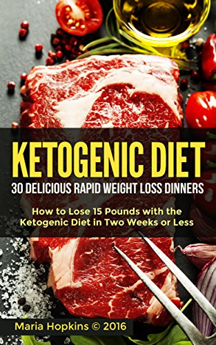 The Ketogenic Diet: The 30 BEST Low Carb Recipes That Burn Fat Fast!: Lose 15 Pounds with the The KetoDiet Cookbook in Two Weeks or Less! (The Ketogenic ... for Weight Loss - High-Fat Paleo Meals) by [Hopkins, Maria]