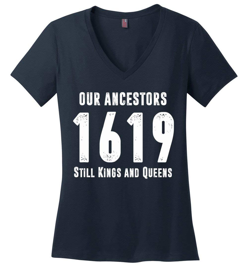 Our Ancestors 1619 Still Kings And Queens Shirts