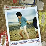 Things Will Never Change by The Doublecross (2009-11-16)