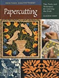 Papercutting: Tips, Tools, and Techniques for Learning the Craft