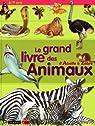 Le grand livre des animaux : D'Abeille à Zèbre par Farndon