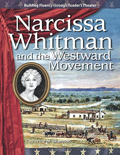 Download Narcissa Whitman and the Westward Movement: Expanding and Preserving the Union (Building Fluency Through Reader's Theater) pdf