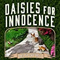Daisies for Innocence: Enchanted Garden Mystery Series #1 Audiobook by Bailey Cattrell Narrated by Vanessa Daniels