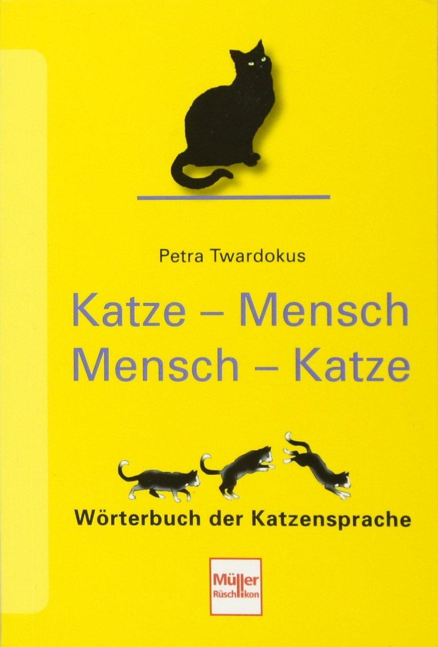 Katze   Mensch Mensch   Katze: Wörterbuch Der Katzensprache: Amazon.de:  Petra Twardokus: Bücher