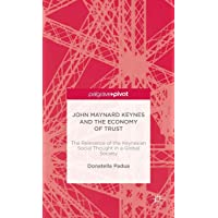 John Maynard Keynes and the Economy of Trust: The Relevance of the Keynesian Social Thought in a Global Society