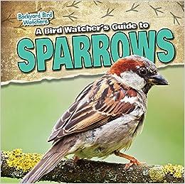 Book A Bird Watcher's Guide to Sparrows (Backyard Bird Watchers)