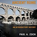 Ancient Rome: An Introductory History Audiobook by Paul A. Zoch Narrated by Todd Belcher