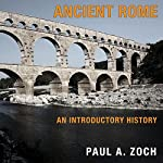 Ancient Rome: An Introductory History | Paul A. Zoch