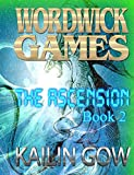 The Ascension: YA Dragon Gamer  SAT Prep Fiction (The Wordwick Games Book 2)