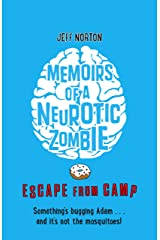 Memoirs of a Neurotic Zombie: Escape from Camp Kindle Edition